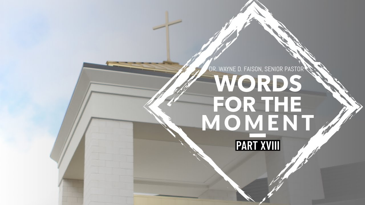 WORDS FOR THE MOMENT-PART XVIII