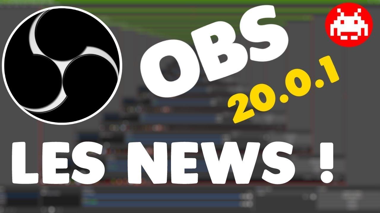 ☑️ OBS Studio 20.0.1 : Les nouveautés, paramétrages de la mise à jour [TUTORIEL]