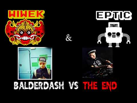 Wiwek & Eptic - Balderdash vs The End (Ünoise Mashup)