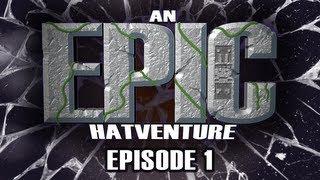 Hat Films - Hatventures - An Epic Hatventure #1