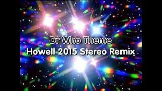 Dr Who Theme: Howell 2015 Stereo Remix
