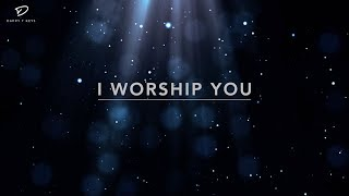 I Worship You | Time With Holy Spirit - 1 Hour Deep Prayer Music | Timeless Worship | Soaking Music