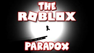 THE ROBLOX PARADOX!! (A Roblox Story)