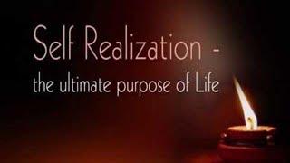 Self Realization - An Ultimate Purpose of Life