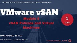 VMware vSAN Tutorail : Deploy and Manage Video 5 - vSAN Policies and Virtual Machines