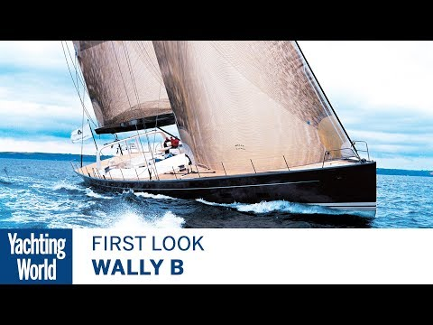 Wally B | First Look | Yachting World
