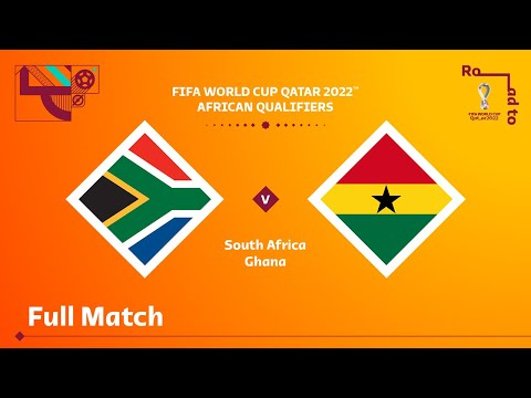 South Africa v Ghana | FIFA World Cup Qatar 2022 Qualifier | Full Match