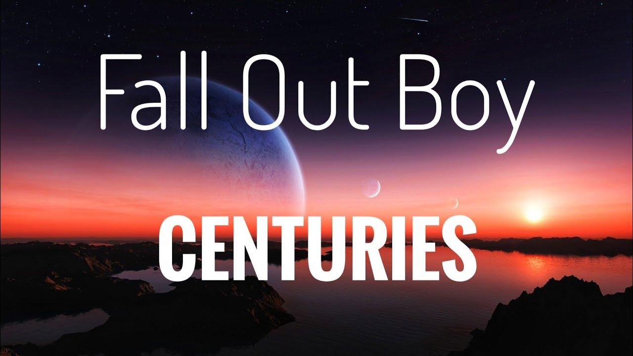 Download Fall Out Boy - Centuries lyrics video