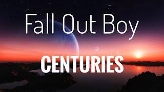 Fall Out Boy - Centuries lyrics video