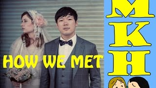 HOW WE MET - My Korean Husband