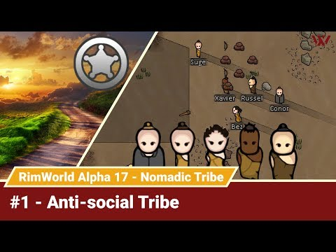 "Rimworld Nomadic Tribe #1 ""Anti-social Tribe"" No-Pause Challenge! Alpha 17 Gameplay Let's Play"