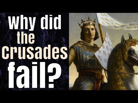 Why did the Crusades fail?