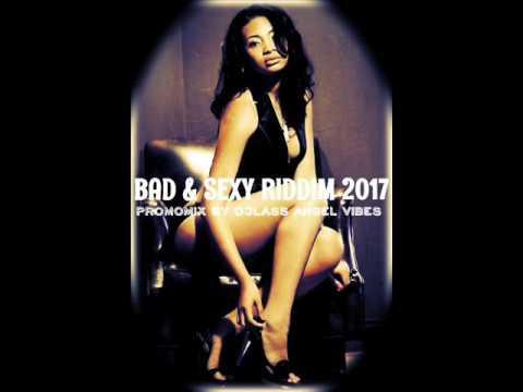 Bad & Sexy Riddim Mix (Full) Feat. Vershon, TiMeka, (Birchill Records) (April 2017)