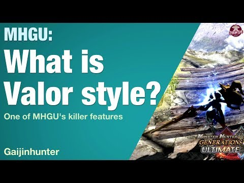MHGU: What is Valor Style?