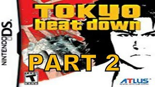 Tokyo Beat Down (NDS) Walkhrough Part 2 With Commentary