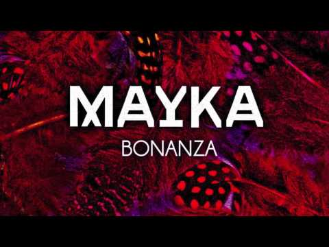 Mayka - Bonanza (crazy vocal edit)