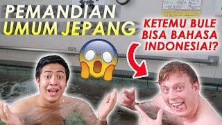NYOBAIN PEMANDIAN UMUM JEPANG (SENTO)😱! KETEMU BULE BISA BAHASA INDONESIA?!
