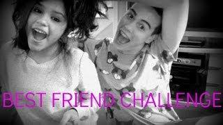 Best Friend Challenge!
