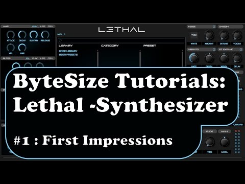 Bytesized Reviews: Lethal - First Impressions of Lethal Audio's New Synth
