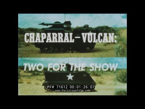 MIM-72A CHAPARRAL SURFACE-TO-AIR MISSILE AND M163 VULCAN MINI GUN SYSTEM HISTORIC FILM 71612