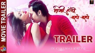 TIMI HUNCHHAU JAHA JAHA | New Nepali Movie Trailer-2018 | Manish Sundar Shrestha/ Malina Joshi