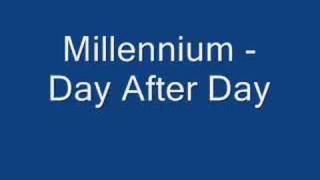 Millennium - Day After Day