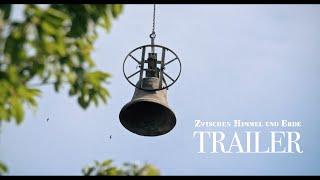 """""""Zwischen Himmel und Erde"""" - Documentary - Festivaltrailer (2020)"""
