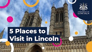 5 Places To Visit In Lincoln | Brandon Wisdom | University of Lincoln