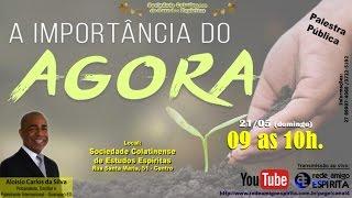 """""""A Importância do Agora"""" - Palestra com Aloísio Carlos da Silva"""
