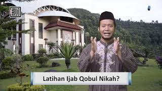 Latihan Ijab Qobul Nikah Ustadz Luki Nugroho Lc