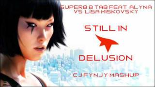 Super8 & Tab feat. Alyna vs. Lisa Miskovsky - Still In Delusion (CJ Fynjy Vocal Mashup)