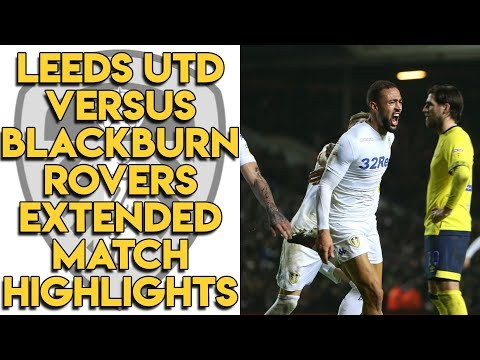 Leeds United 3-2 Blackburn Rovers Extended Match Highlights - Championship 26/12/18