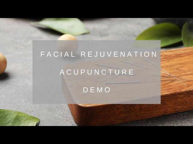 Treatment Demo: Facial Rejuvenation/Cosmetic Acupuncture