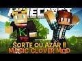 Sorte ou Azar !?!? Trevos Mágicos Minecraft  - Magic Clover Mod