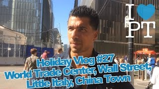 Holiday Vlog #27 - World Trade Center, Wall Street, Little Italy, China Town