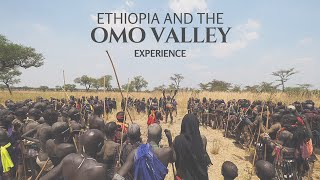 Ethiopia and the Omo Valley Experience