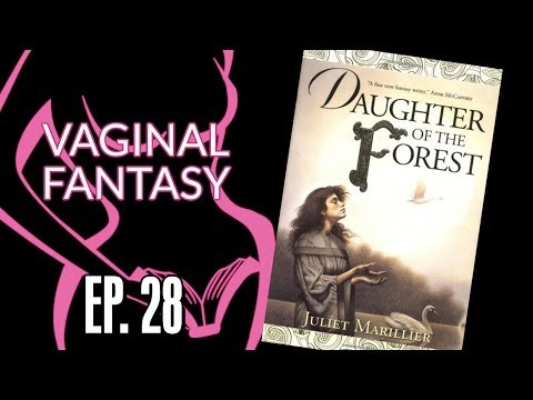 Vaginal Fantasy #28: Daughter Of The Forest