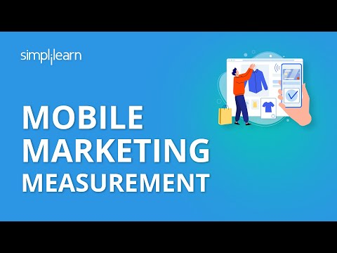 Mobile Marketing Measurement | Mobile Marketing Tutorial | Simplilearn