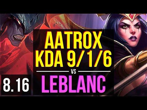 AATROX vs LEBLANC (MID) ~ KDA 9/1/6, Legendary ~ Korea Challenger ~ Patch 8.16