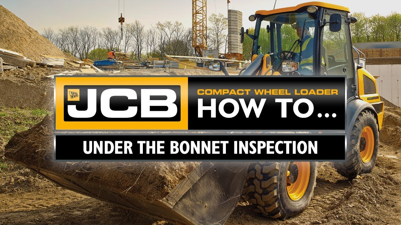 JCB Compact Wheel Loader How To - Under the bonnet inspection