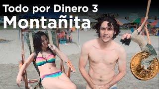 Todo Por Dinero #3 | Montañita