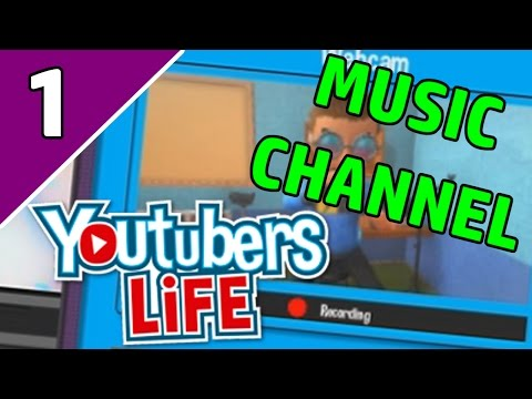 Let's Play YouTubers Life Ep 1 MUSIC | THE MUSIC YOUTUBE LIFE?! | (YouTubers Life Game Gameplay)