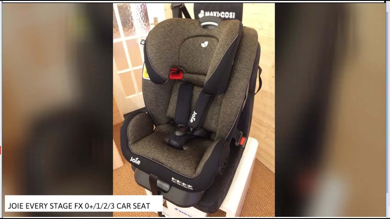 Joie Every Stage FX 0 1 2 3 Car Seat Review