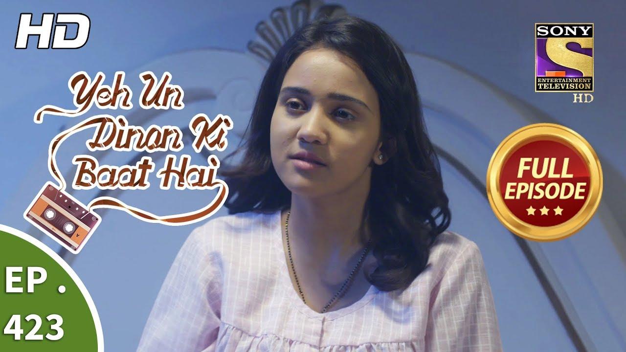 Download Yeh Un Dinon Ki Baat Hai - Ep 423 - Full Episode - 6th May, 2019