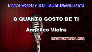 ♬ Playback / Instrumental Mp3 - O QUANTO GOSTO DE TI - Angélico Vieira