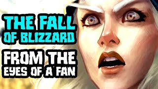 The Fall of Blizzard - From the Eyes of a Blizzard Fan