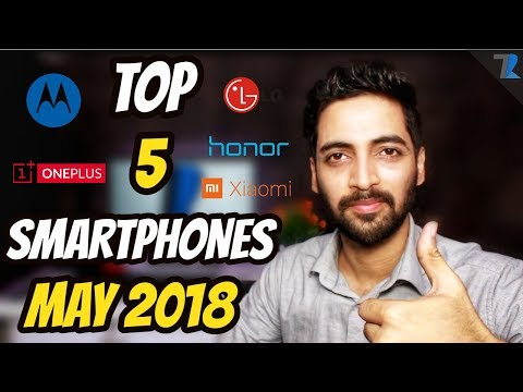 Top 5 Upcoming Smartphones To Launch In india (May 2018)