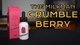 Crumbleberry e-Liquid Review by The Milkman
