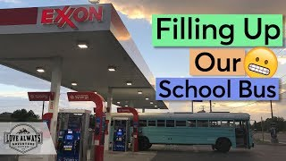 How Much Does It Cost To Drive A School Bus?  Fueling Our Skoolie For The First Time!