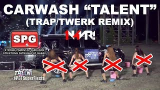 "CARWASH ""TALENT"" (TRAP/TWERK REMIX) - Playgirls [Pilipinas Got Talent]"